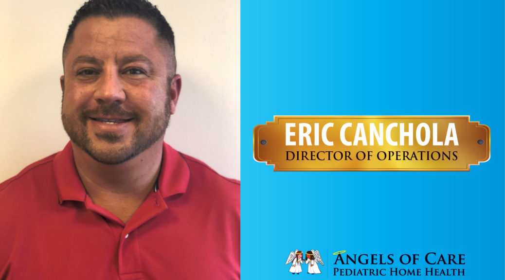 Eric Canchola - Director of Operations at Angels of Care