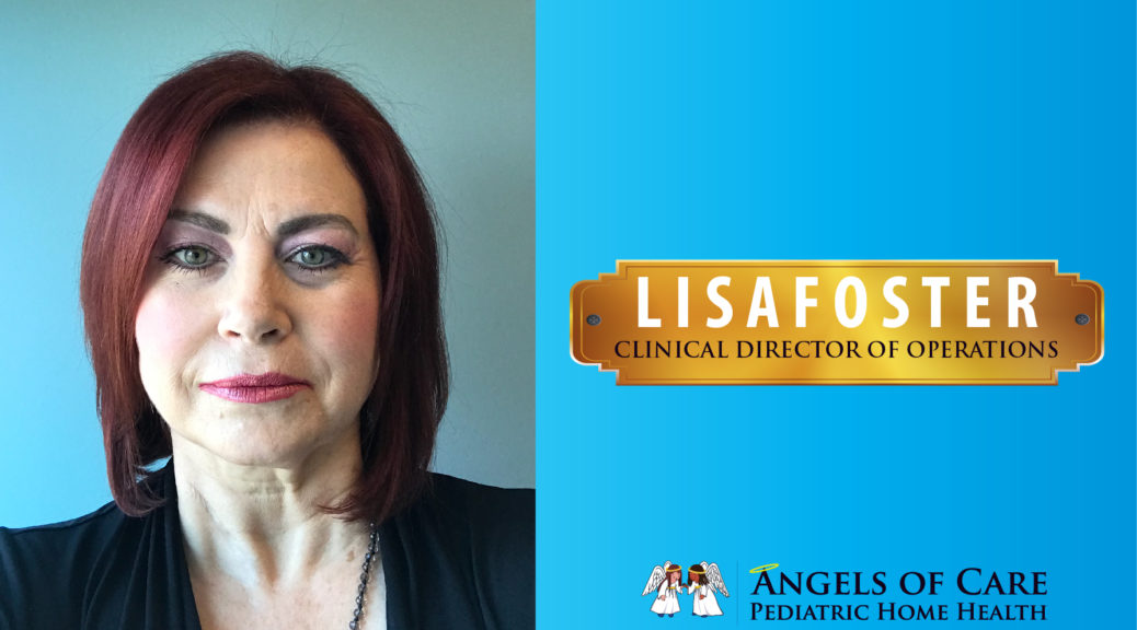 Lisa Foster - Clinical Director of Operations at Angels of Care